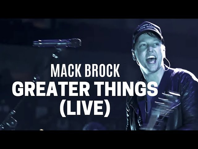Mack Brock - Greater Things (Official Live Video)