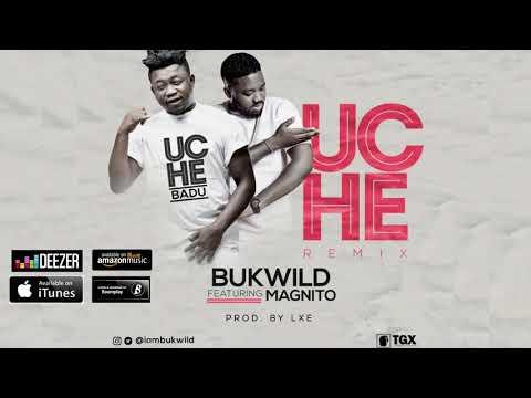 Bukwild Da Ikwerrian – UCHE remix featuring Magnito