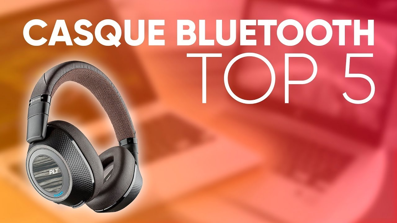 TOP5 : MEILLEUR CASQUE BLUETOOTH (2018)