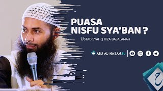 Puasa Nisfu Sya'ban & Broadcast Minta Maaf | Ustadz DR Syafiq Reza Basalamah