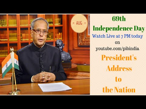 President of India's Address to the Nation on eve of 69th Independence Day