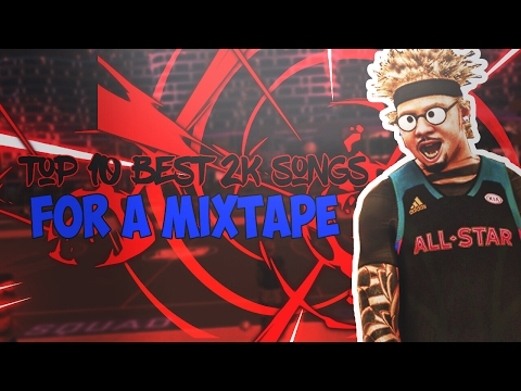 BEST SONGS TO USE FOR 2K MIXTAPES (BEST SONGS FOR YOUR VIDEOS)