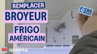 Remplacer Broyeur Frigo Américain