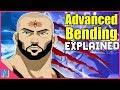 Avatar's Advanced Bending Techniques Explained!