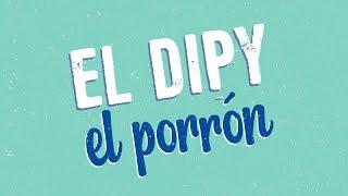 El Dipy - El porron │ CON LETRA 2020