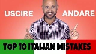 USCIRE and ANDARE: Top 10 Italian Mistakes - Learn Italian Verbs and Improve Italian Grammar