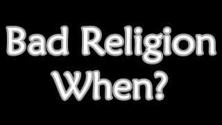 Bad Religion - When? (Lyrics)