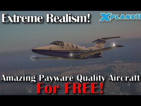 X-plane 11] Amazing Payware Quality Aircraft for Free (Part