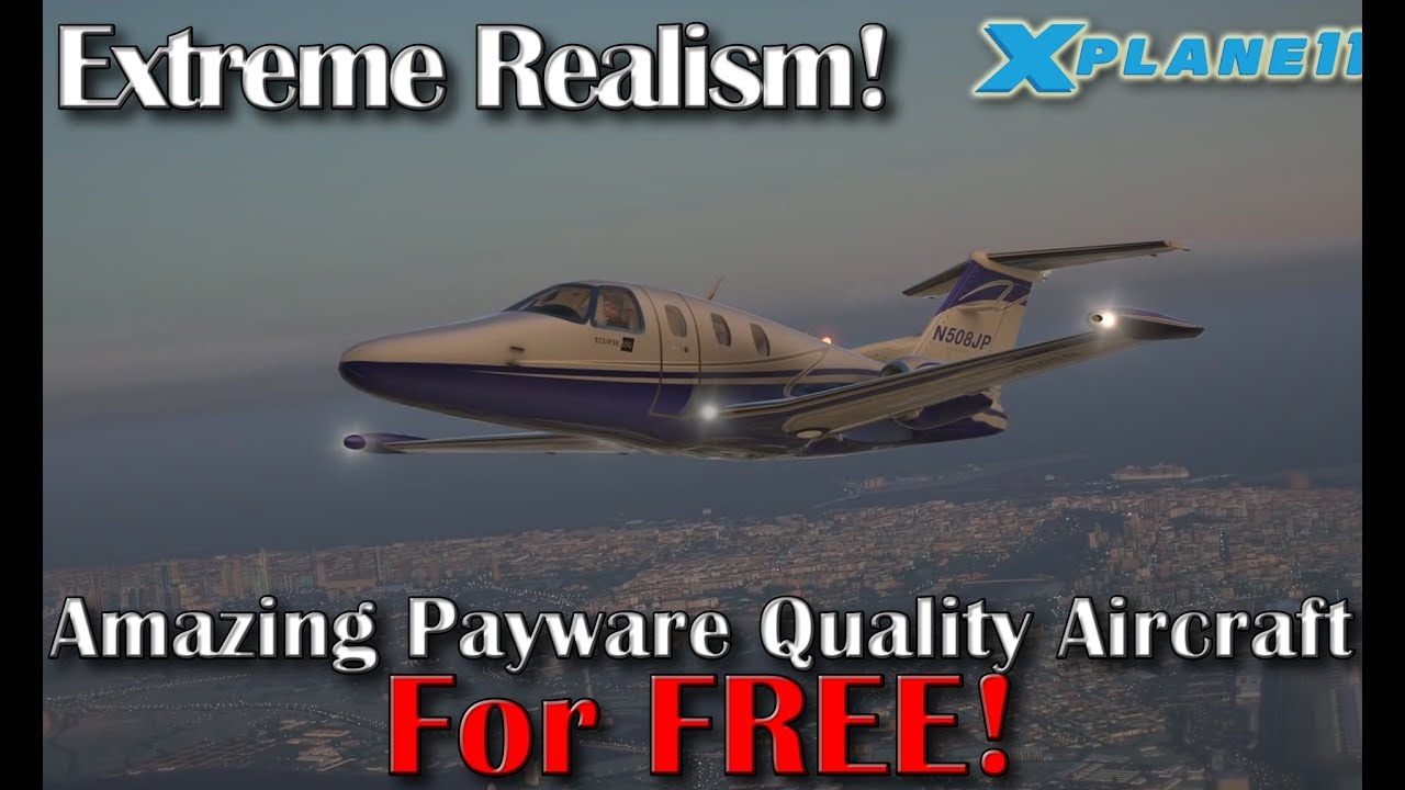 [X-plane 11] Amazing Payware Quality Aircraft for Free (Part 2)