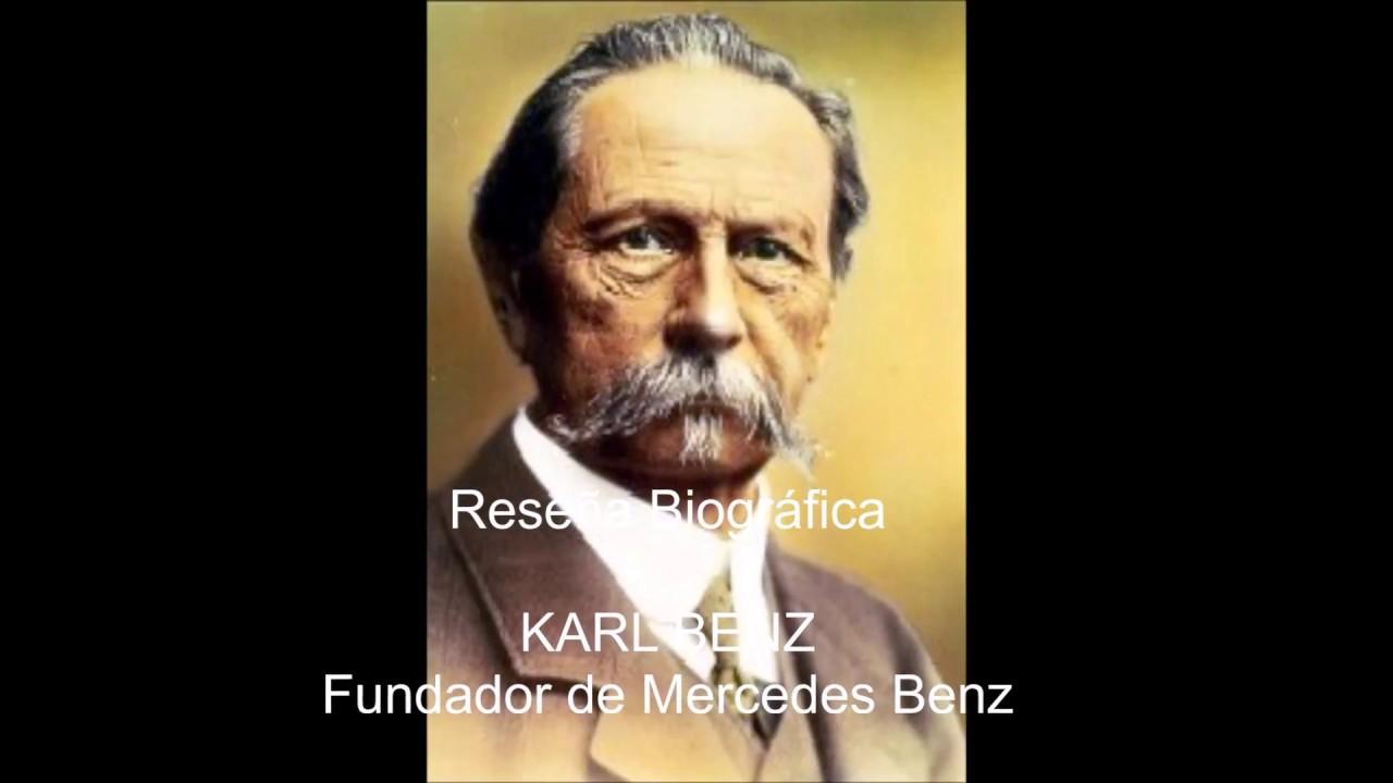 Karl Benz: Reseña Biográfica KARL BENZ Fundador De Mercedes Benz