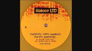 Fantastic Man - Groove With You