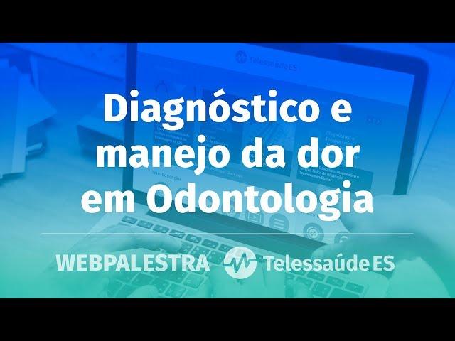 WebPalestra: Diagnóstico e manejo da dor em Odontologia