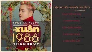 Album 2016 : Xuân 1986 - Thanh Duy : Những Ca Khúc Trữ Tình Hay Nhất Của Thanh Duy