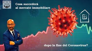 Cosa succederà al mercato immobiliare dopo la fine del Coronavirus