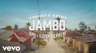 Takagi & Ketra, OMI, Giusy Ferreri - JAMBO (Official Video)