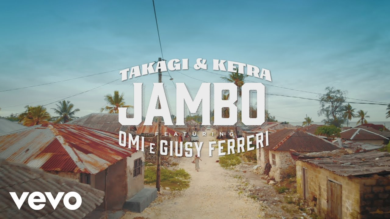 Takagi & Ketra, OMI, Giusy Ferreri - JAMBO (Official Video) #1