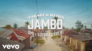 Download Takagi & Ketra, OMI, Giusy Ferreri - JAMBO (Official Video) Mp3 and Videos