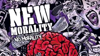 New Morality - No Morality (NEW SONG!)