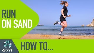 How To Run On Sand
