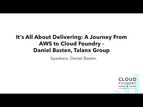 It's All About Delivering: A Journey From AWS to Cloud Foundry - Daniel Basten, Talanx Group