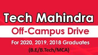 Tech Mahindra Off Campus Drive for 2020,2019,2018 Batch | B.E./B.Tech/MCA| Off Campus Updates !