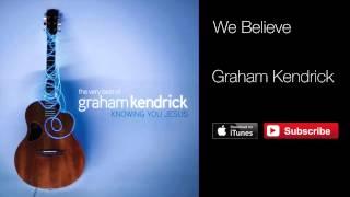 Graham Kendrick - We Believe (with lyrics) from The Very Best of Graham Kendrick