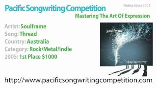 Soulframe - 2005 Pacific Songwriting Competition - 1st Place Rock/Metal/Indie - Thread