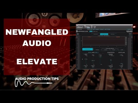 Newfangled Audio Elevate  - What is it?