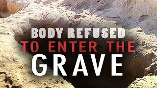 The Sinful Body Refused to Enter the Grave