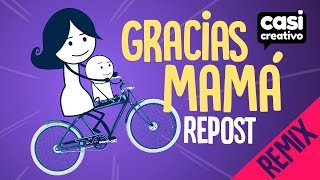 Gracias Mamá (Remix Repost) | Casi Creativo