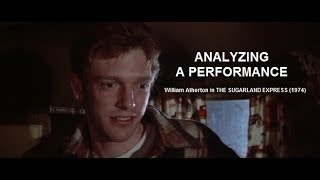 Analyzing A Performance: William Atherton in THE SUGARLAND EXPRESS (1974)