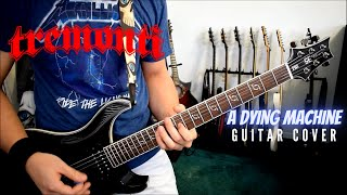 Tremonti - A Dying Machine (Guitar Cover) *UNBLOCKED VERSION*