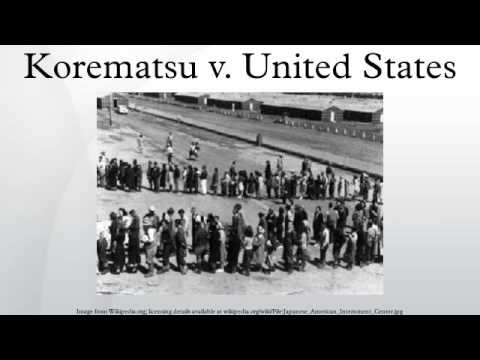 korematsu v us In response to the japanese attack on pearl harbor during world war ii, the us  government decided to require japanese-americans to move into relocation.