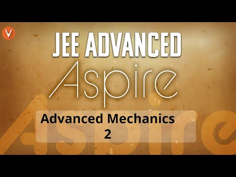 Advanced Mechanics - Part 2 | Centre of mass, Angular Speed for IIT JEE Advanced 2019 | NEET | AIIMS thumbnail