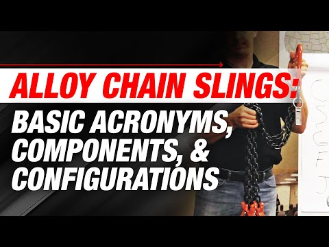 Alloy Chain Slings: Basic Acronyms, Components, & Configurations