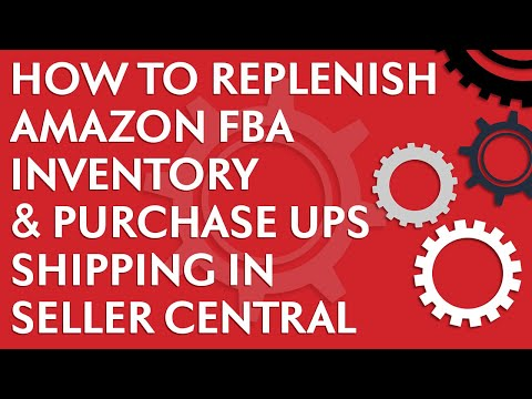 How To Replenish Amazon FBA Inventory And Purchase UPS Shipping In Amazon Seller Central
