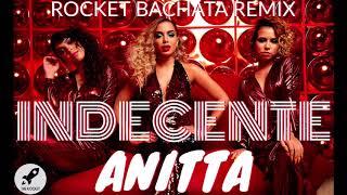Baixar Indecente - Anitta (Rocket Bachata Remix)