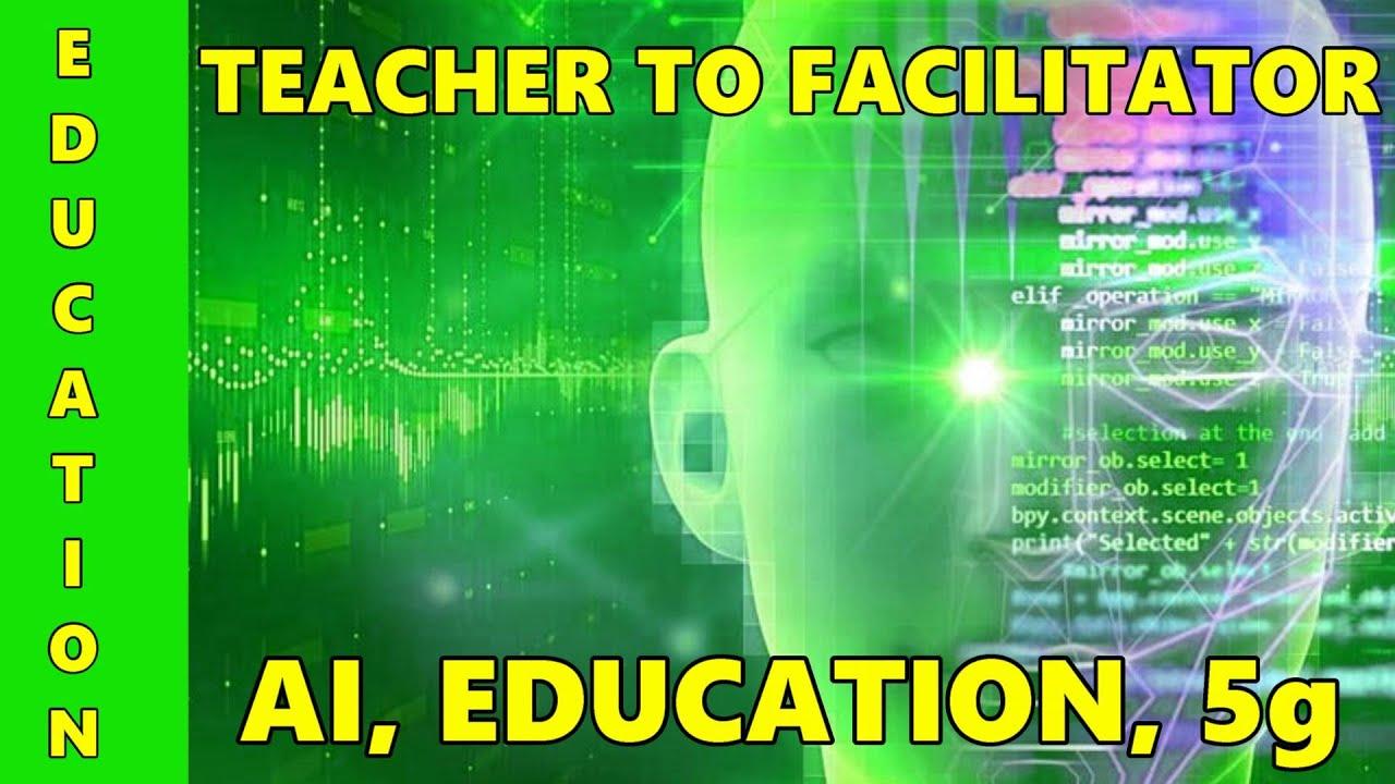 The Future of Education, AI Replaces Teacher with Facilitator