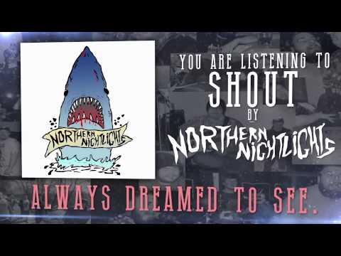 Northern Nightlights - Shout
