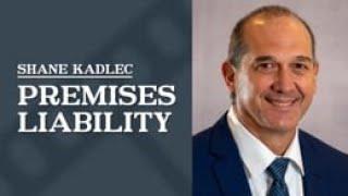 Law Office of Shane R. Kadlec Video - Premises Liability   Law Office of Shane R. Kadlec