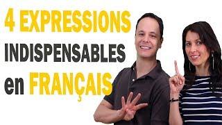 4 Expressions Indispensables en Français