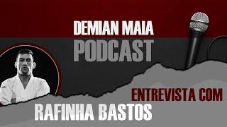 Rafinha Bastos no Demian Maia Podcast EP 003