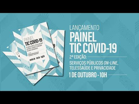 Lançamento Painel TIC COVID-19 - 2ª edição: Serviços públicos on-line, telessaúde e privacidade