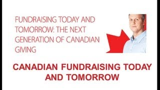 Webinar: Fundraising Today and Tomorrow - The Next Generation of Canadian Giving 9/25/2013