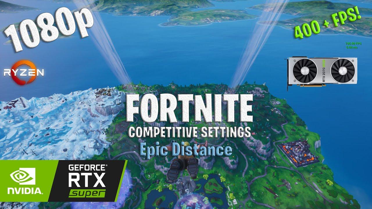 Fortnite - RTX 2070 Super / Ryzen 3600 / 16 GB RAM - Competitive Settings  (Epic Distance)