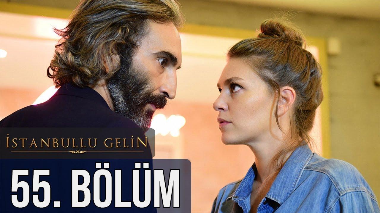 İstanbullu Gelin 55. Bölüm