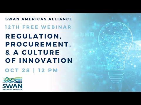 SWAN Americas 12th Webinar: Regulation, Procurement, And A Culture Of Innovation