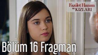 Fazilet Hanım ve Kızları 16. Bölüm Fragman