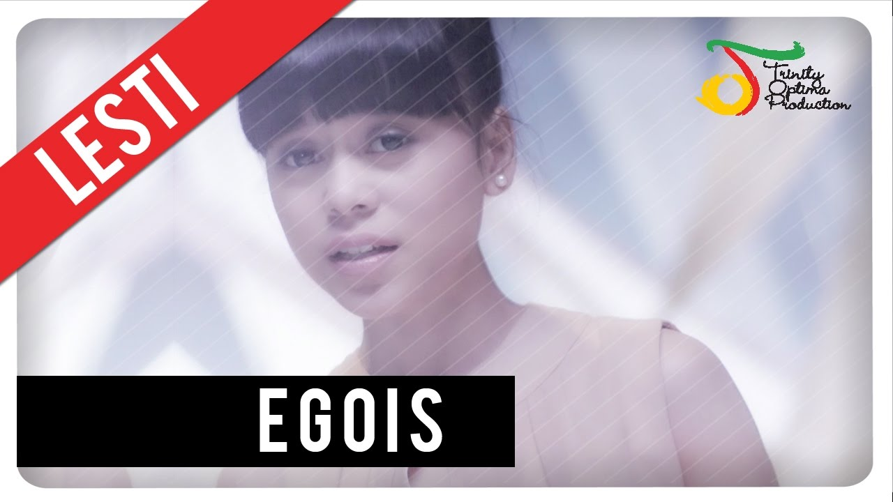 Lesti Egois Official Video Clip Youtube