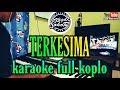 Terkesima karaoke  full koplo karaoke tanpa vokal